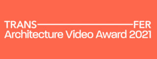TRANSFER > Architecture Video Award 2021